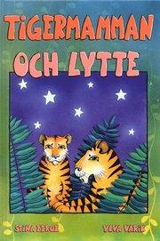 Tigermamman och Lytte (inbunden)