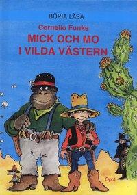 Mick och Mo i vilda v�stern (inbunden)