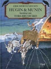 Hugin och Munin berättar om Tors brudfärd