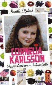 Cornelia Karlsson : ohyggligt deprimerad – jublande lycklig