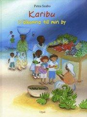 Karibu : välkomna till min by