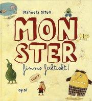 Monster finns faktiskt. Eller?