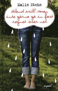 Ibland vill man inte gärna gå in fast regnet öser ner (inbunden)