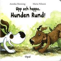 Upp och hoppa, Hunden Rund! (inbunden)