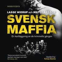 Svensk maffia: en kartl�ggning av de kriminella g�ngen (pocket)