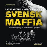 Svensk maffia : en kartl�ggning av de kriminella g�ngen (pocket)