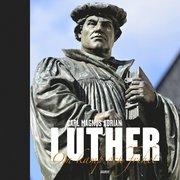 Luther : om kamp och frihet