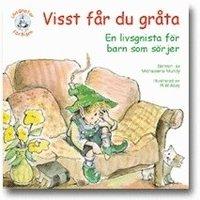 Visst f�r du gr�ta : en bok f�r barn som s�rjer (h�ftad)