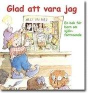 Glad att vara jag : en bok för barn om självförtroende