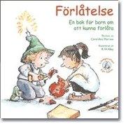 Förlåtelse : en bok för barn om att kunna förlåta