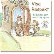 Visa respekt : en bok för barn om att bry sig om