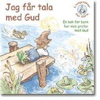 Jag får tala med Gud : en bok för barn hur man pratar med Gud (häftad)