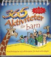 365 aktiviteter för barn : bibelberättelser och aktiviteter för årets alla dagar