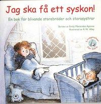 Jag ska f� ett syskon! : en bok f�r blivande storebr�der och storasystrar (h�ftad)