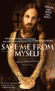 Save me from myself : hur jag mötte Gud lämnade Korn blev drogfri och överlevde för att berätta min historia