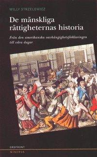 M�nskliga R�ttigheternas Historia : Fr�n Den Amerikanska Oavh�ngighetsf�rkl (pocket)