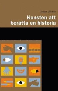 Konsten Att Ber�tta En Historia (e-bok)