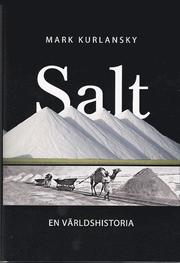 salt by mark kurlansky essay Mark kurlansky the food of a culinary diversity before factory farms, fast food approach to their regional essays according to kurlansky.