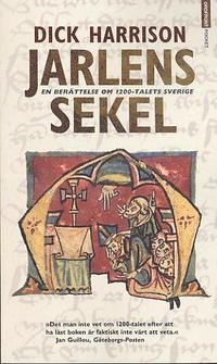 Jarlens sekel. En ber�ttelse om 1200talets Sverige (pocket)