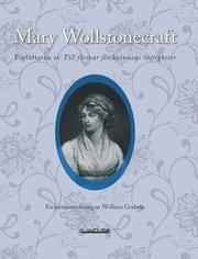 Mary Wollstonecraft författaren av Till försvar för kvinnans rättigheter : en minnesteckning