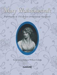 Mary Wollstonecraft, f�rfattaren av Till f�rsvar f�r kvinnans r�ttigheter : en minnesteckning (h�ftad)