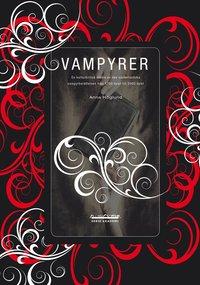 Vampyrer : en kulturkritisk studie av den v�sterl�ndska vampyrber�ttelsen fr�n 1700-talet till 2000-talet (inbunden)