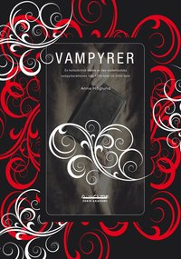 Vampyrer : en kulturkritisk studie av den v�sterl�ndska vampyrber�ttelsen fr�n 1700-talet till 2000-talet (h�ftad)