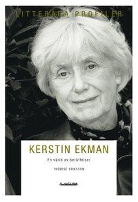 Kerstin Ekman : en v�rld av ber�ttelser (h�ftad)