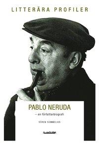Pablo Neruda : poet, �lskare, kommunist (h�ftad)