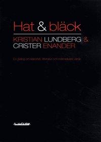 Hat & bl�ck : en dialog om klasshat, litteratur och m�nniskans v�rde (h�ftad)