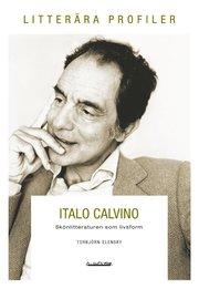 Italo Calvino : skönlitteraturen som livsform