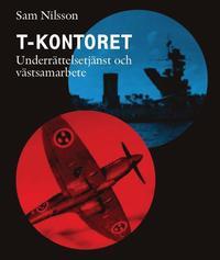 T-kontoret : svenskt spioneri under kalla kriget (inbunden)