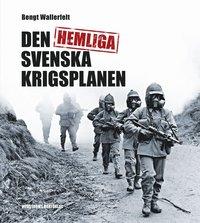 Den hemliga svenska krigsplanen (inbunden)