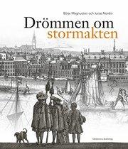 Drömmen om stormakten : Erik Dahlberghs Sverige