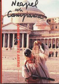 Neapel och Campania : historia, människor och kultur i Vesuvius skugga (inbunden)