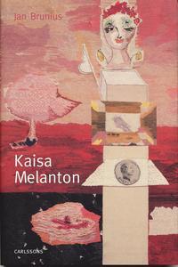 Kajsa Melanton : textila verk och m�leri (inbunden)