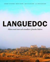 Languedoc : m�ten med viner och vinodlare i franska s�dern (inbunden)