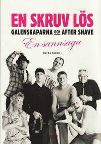En skruv l�s? : Galenskaparna och After Shave - en sannsaga (inbunden)