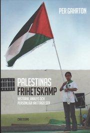 Palestinas frihetskamp : historia analys och personliga iakttagelser