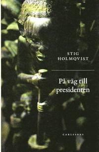 P� v�g till presidenten (inbunden)