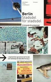 Berlin stadsdel f�r stadsdel : en hel guide till en delad stad (h�ftad)