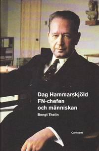 Dag Hammarskj�ld : FN-chefen och m�nniskan (inbunden)