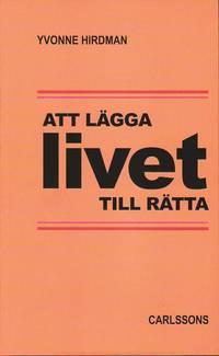 Att l�gga livet tillr�tta : studier i svensk folkhemspolitik (h�ftad)