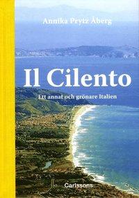 Il Cilento : ett annat och grönare Italien (inbunden)