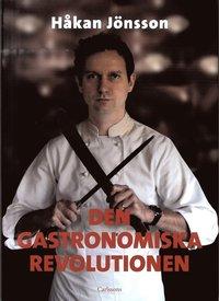 Den gastronomiska revolutionen (inbunden)