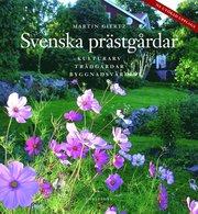 Svenska prästgårdar : kulturarv – trädgårdar – byggnadsvård