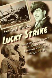 Lucky Strike : svenska krigsbrudar krigsbarn och allierade flygare. Brottstycken från ett land i skuggan av kriget
