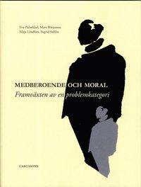 Medberoende och moral : framv�xten av en problemkategori (h�ftad)