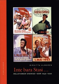 Inte bara Stasi : relationer Sverige-DDR 1949-1990 (inbunden)