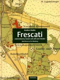 Frescati : m�nniskorna, husen och allt som h�nde (inbunden)